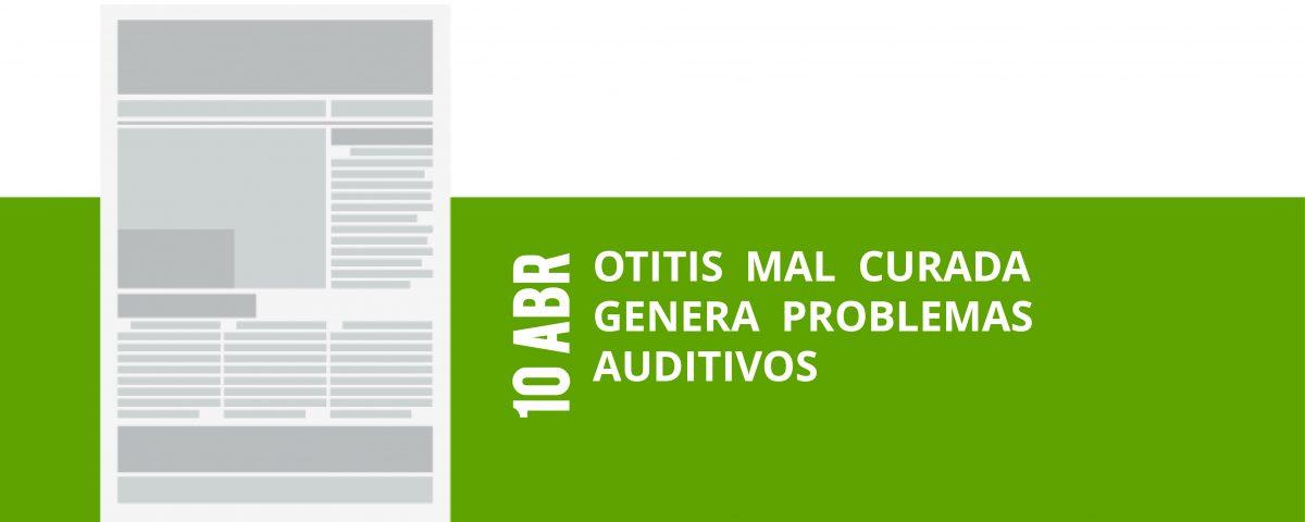 16-10-abr-otitis-mal-curada-genera-problemas-auditivos