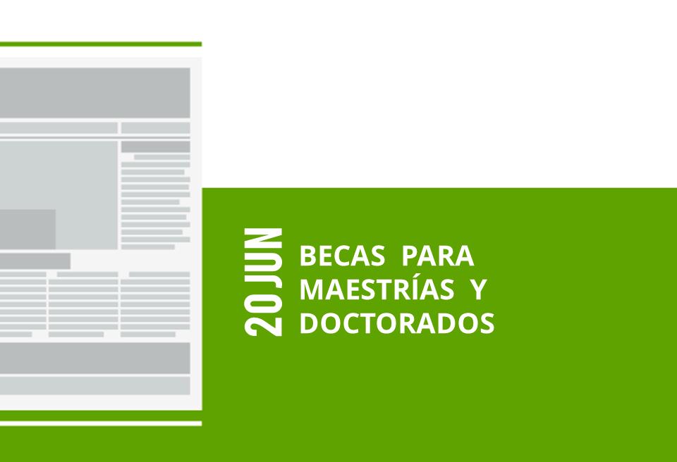 17-20-jun-becas-para-maestrias-y-doctorados