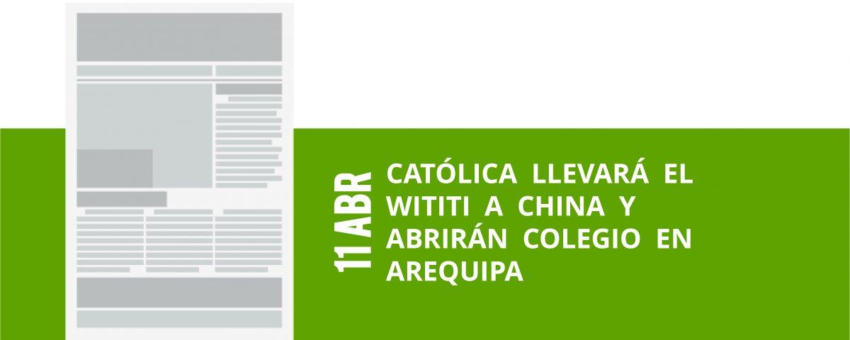 19-11-abr-catolica-llevara-el-wititi-a-china-y-abriran-colegio-en-arequipa