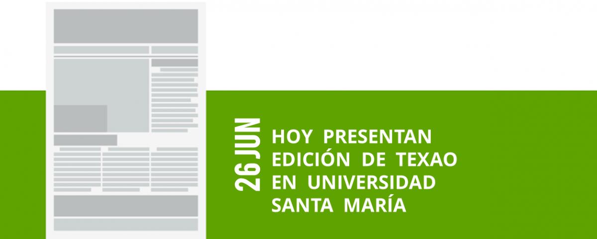 35-26-jun-hoy-presentan-edicion-de-texao-en-universidad-santa-maria