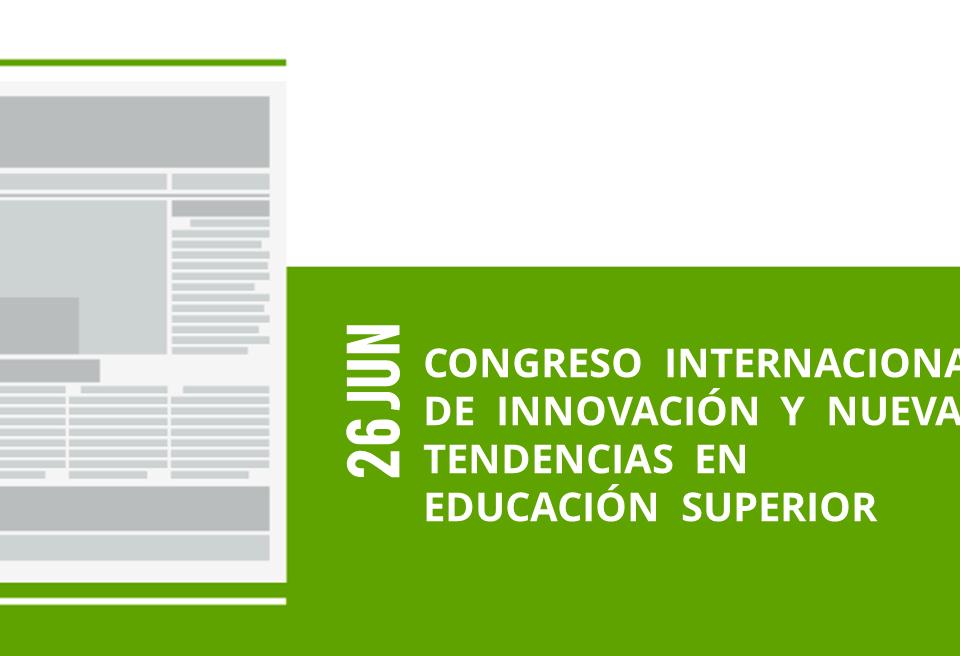 36-26-jun-congreso-internacional-de-innovacion-y-nuevas-tendencias-en-educacion-superior