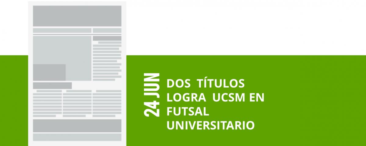 40-24-jun-dos-titulos-logran-ucsm-en-futsal-universitario
