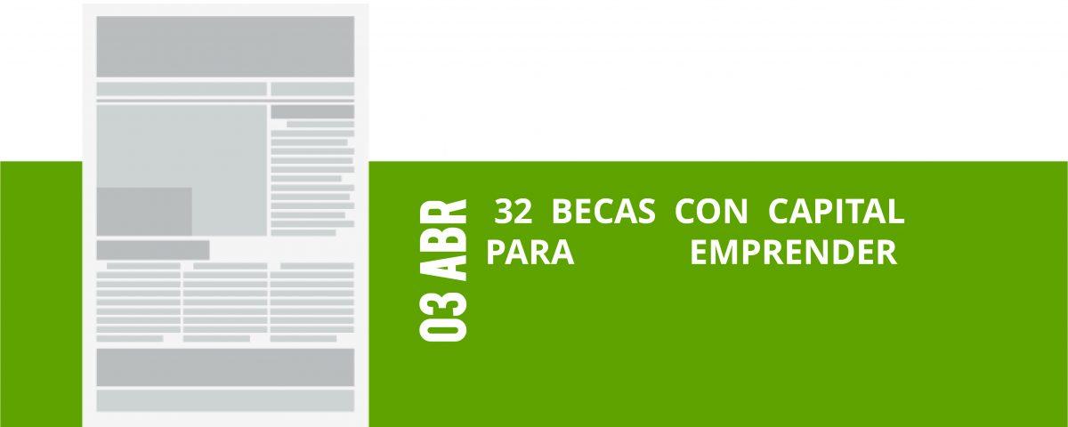 7-03-abr-32-becas-con-capital-para-emprender
