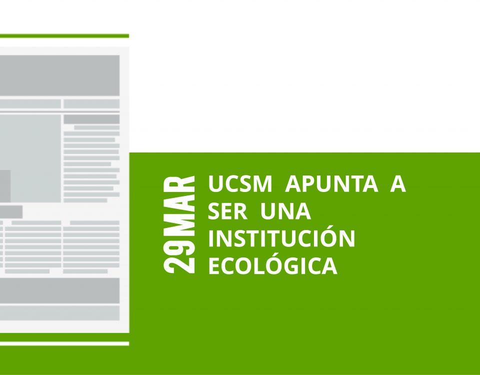 a16-29-mar-ucsm-apunta-a-ser-una-institucion-ecologica