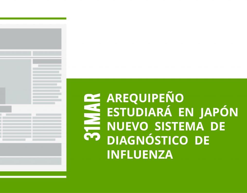 a21-31-mar-arequipeno-estudiara-en-japon-nuevo-sistema-de-diagnostico-de-influenza