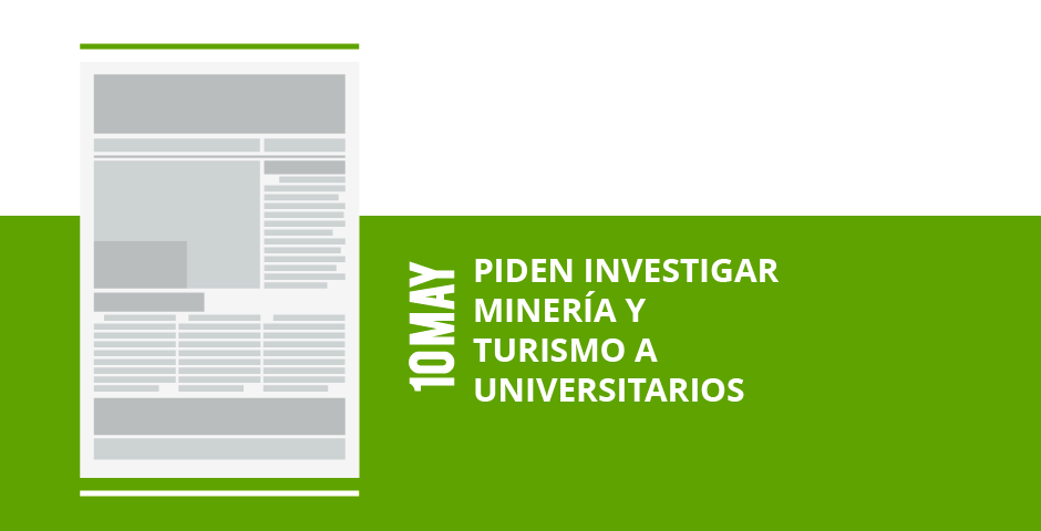 15-piden-investigar-mineria-y-mineria-y-turismo-a-turismo-a-universitariosuniversitarios