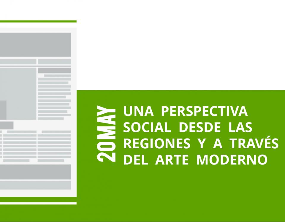 12-20-una-perspectiva-social-desde-las-social-desde-las-regiones-y-a-traves-regiones-y-a-traves-del-arte-modernodel-arte-moderno