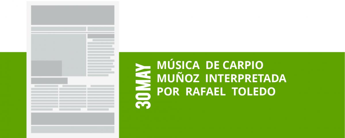 29-30-musica-de-carpio-munoz-interpretada-munoz-interpretada-por-rafael-toledo-por-rafael-toledo