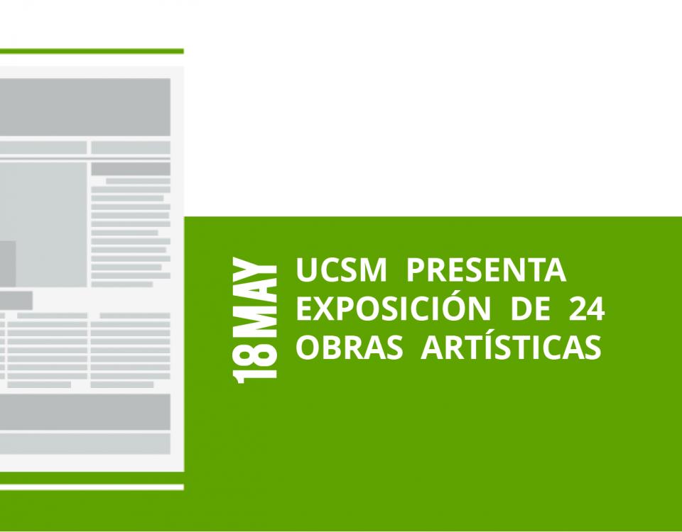 8-18-ucsm-presenta-exposicion-de-24-exposicion-de-24-obras-artisticasobras-artisticas