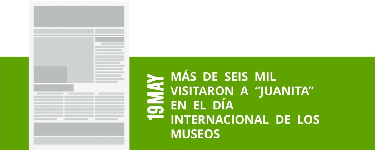 9-19-mas-de-seis-mil-visitaron-a-juanita-visitaron-a-juanita-en-el-dia-en-el-dia-internacional-de-los-internacional-de-los-museosmuseos