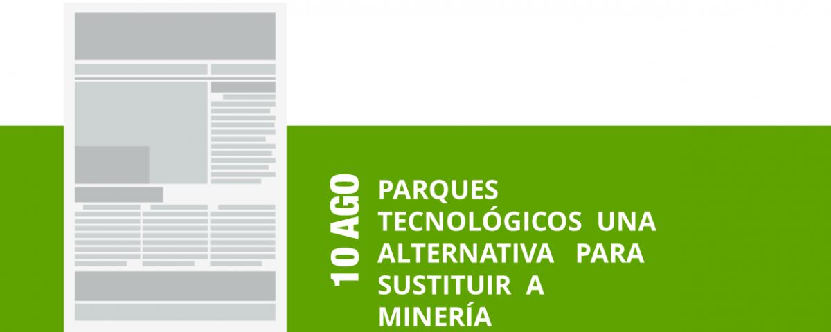 11-10-ago-parques-tecnologicos-una-alternativa-para-sustituir-a-mineria-png