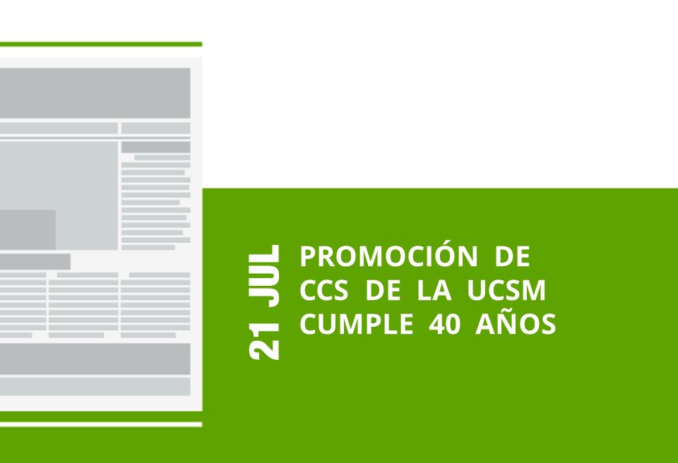 17-21-jul-promocion-de-ccs-de-la-ucsm-cumple-40-anos