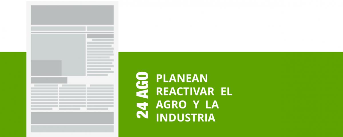 26-24-ago-planean-reactivar-el-agro-y-la-industria-png